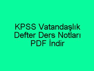 KPSS Vatandaşlık Defter Ders Notları PDF İndir