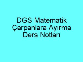 DGS Matematik Çarpanlara Ayırma Konu Anlatımı
