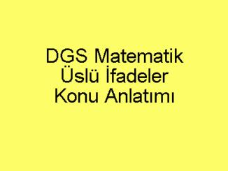 DGS Matematik Üslü İfadeler Konu Anlatımı