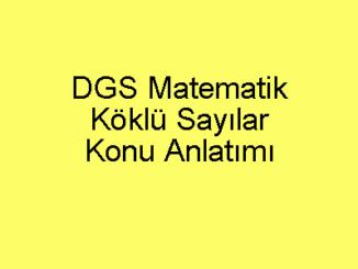 DGS Matematik Köklü Sayılar Konu Anlatımı