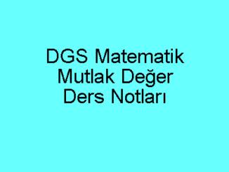 DGS Matematik Mutlak Değer Ders Notları