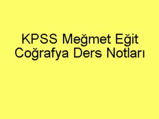 KPSS Meğmet Eğit Coğrafya Ders Notları