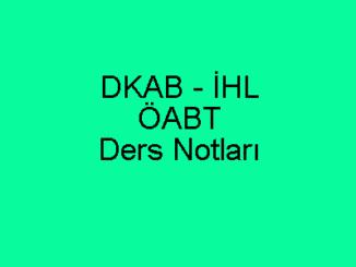 DKAB - İHL ÖABT Ders Notları