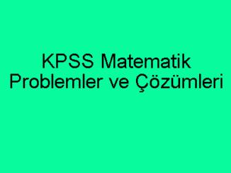 KPSS Matematik Problemler ve Çözümleri