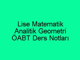 Lise Matematik Analitik Geometri ÖABT Ders Notları