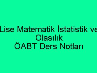 Lise Matematik İstatistik ve Olasılık ÖABT Ders Notları