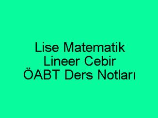Lise Matematik Lineer Cebir ÖABT Ders Notları