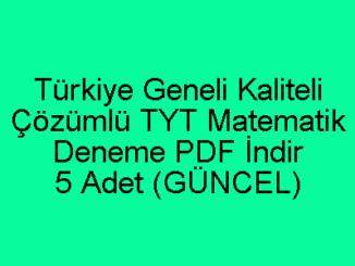 Türkiye Geneli Kaliteli Çözümlü TYT Matematik Deneme PDF İndir