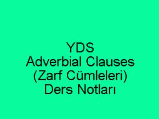 YDS Adverbial Clauses Ders Notları