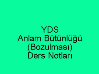 YDS Anlam Bütünlüğü (Bozulması) Ders Notları