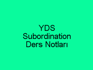 YDS Subordination Ders Notları