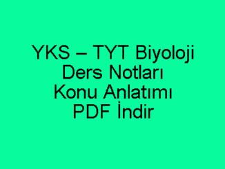 YKS – TYT Biyoloji Ders Notları ve Konu Anlatımı PDF İndir