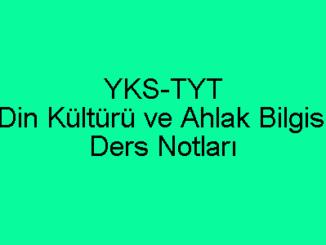 YKS-TYT Din Kültürü ve Ahlak Bilgisi Ders Notları