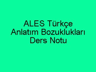 ALES Türkçe Anlatım Bozuklukları Ders Notu