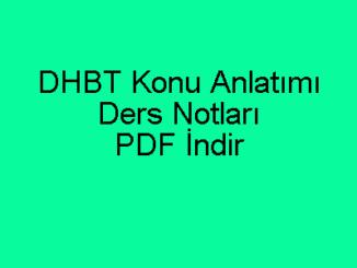 DHBT Konu Anlatımı ve Ders Notları PDF İndir