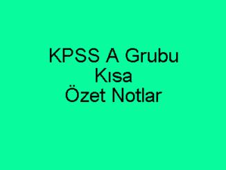 KPSS A Grubu Kısa Özet Notlar