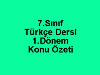 7.Sınıf Türkçe Dersi 1.Dönem Konu Özeti