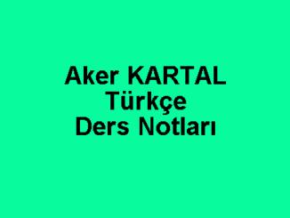 Aker Kartal Türkçe Ders Notları