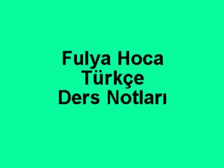 Fulya Hoca Türkçe Ders Notları