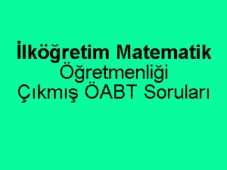 İlköğretim Matematik Öğretmenliği Çıkmış ÖABT Soruları