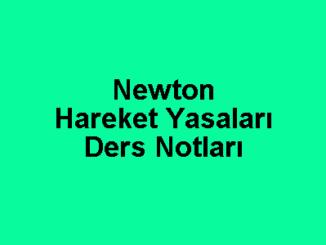Newton Hareket Yasaları Ders Notları