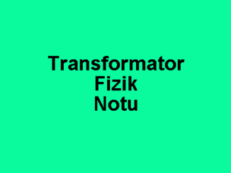 Transformator Fizik Notu