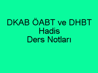 DKAB ÖABT ve DHBT Hadis Ders Notları