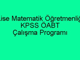 Lise Matematik Öğretmenliği KPSS ÖABT Çalışma Programı